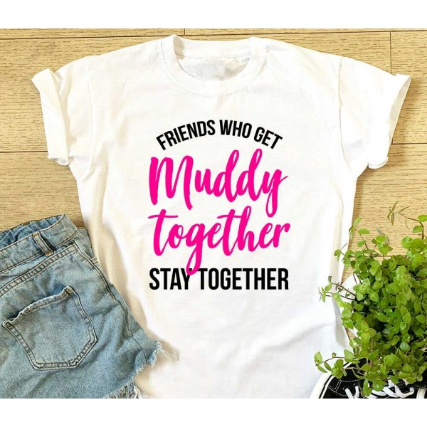 Friends Who Get Muddy Together Sports T-shirt Or Vest - Pretty Muddy Charity Top   Sports Tech Printing