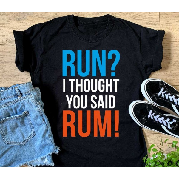 Run? I Thought You Said Rum! Sports T-shirt Or Vest - Funny Running Drinking Gift Top   Sports Tech Printing